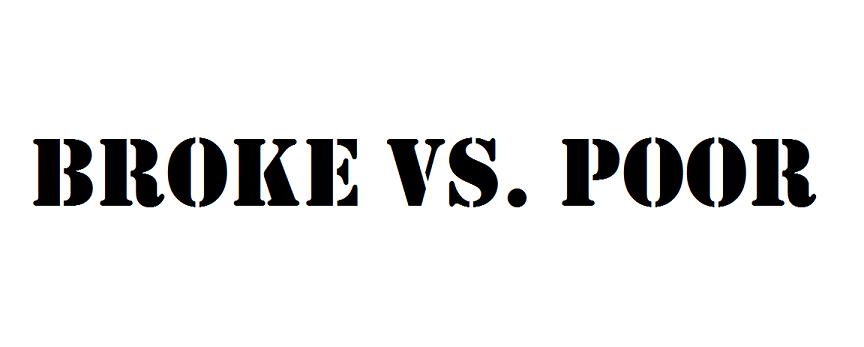 broke vs poor